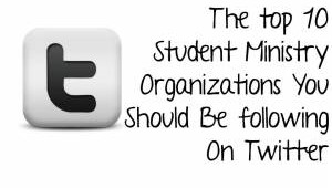 top-10-student-ministry-organizations-you-should-follow-on-twitter-blog-post