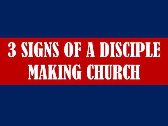 3-signs-of-a-disciple-making-church
