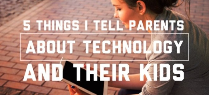 5-things-i-tell-parents-tech_768x480-768x485