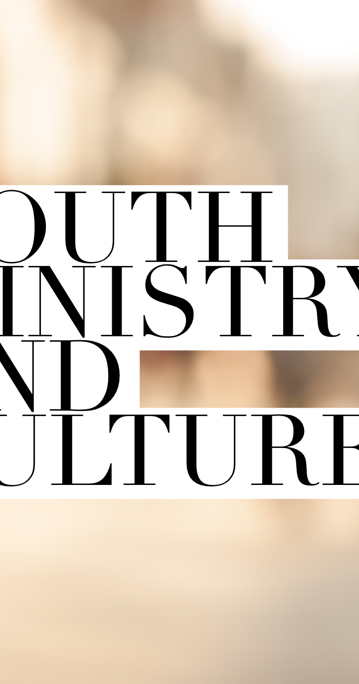 youth ministry and culture