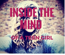 INSIDE THE MIND OF TEEN GIRL
