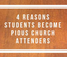 4-Reasons-Student-become-Pious-Church-Attenders-e1458921473584